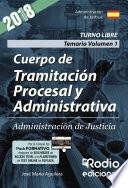 Cuerpo De Tramitación Procesal Y Administrativa. Administración De Justicia. Temario. Volumen 1