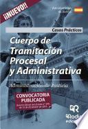 Cuerpo De Tramitación Procesal Y Administrativa De La Administración De Justicia. Casos Prácticos