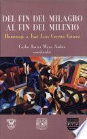 libro Del Fin Del Milagro, Al Fin Del Milenio