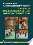 Desarrollo De Las Capacidades Perceptivo Motrices A Través De Las Habilidades Básicas De Lucha En El Área De Educación Física
