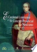 El Cardenal Lorenzana Y El Iv Concilio Provincial Mexicano
