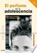 libro El Perfume De La Adolescencia