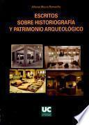libro Escritos Sobre Historiografía Y Patrimonio Arqueológico