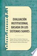 EvaluaciÓn Institucional Basada En Los Sistemas Suaves