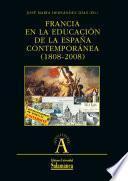 Francia En La Educación De La España Contemporánea (1808 2008)