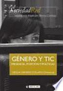 Género Y Tic. Presencia, Posición Y Políticas