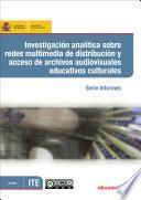 libro Investigación Analítica Sobre Redes Multimedia De Distribución Y Acceso De Archivos Audiovisuales Educativos Culturales