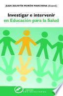 libro Investigar E Intervenir En Educación Para La Salud