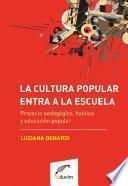 La Cultura Popular Entra A La Escuela