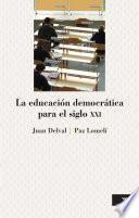 libro La Educación Democrática Para El Siglo Xxi