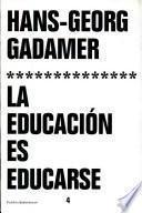 libro La Educación Es Educarse