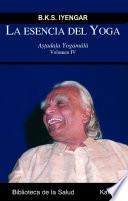 libro La Esencia Del Yoga (vol.iv)
