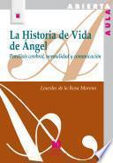 La Historia De Vida De Ángel