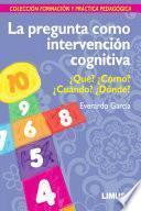 libro La Pregunta Como Intervención Cognitiva