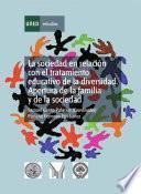 libro La Sociedad En Relación Con El Tratamiento Educativo De La Diversidad: Apertura De La Familia Y De La Sociedad