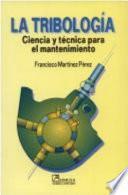 libro La Tribología : Ciencia Y Técnica Para El Mantenimiento