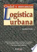 Logística Urbana. Ciudad Y Mercancías