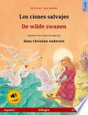 Los Cisnes Salvajes – De Wilde Zwanen (español – Holandés). Libro Bilingüe Para Niños Basado En Un Cuento De Hadas De Hans Christian Andersen, Desde 4 6 Años, Con Audiolibro Mp3 Descargable