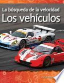 Los Vehiculos: La Busqueda De La Velocidad = Vehicles
