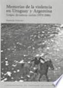 libro Memorias De La Violencia En Uruguay Y Argentina