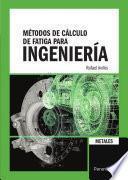 libro Métodos De Cálculo De Fatiga Para Ingeniería. Metales