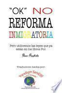 Ok, No Reforma Immigratoria