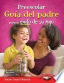 Preescolar Guia Del Padre Para El Exito De Su Hijo (spanish Version)