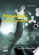 Proyectos: Enfoque Gerencial