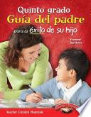 Quinto Grado Guía Del Padre Para El éxito De Su Hijo (fifth Grade Parent Guide For Your Ch