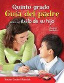 Quinto Grado Guia Del Padre Para El Exito De Su Hijo (spanish Version)