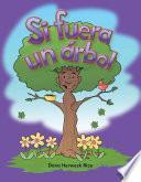 Si Fuera Un árbol (if I Were A Tree)