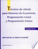 Técnicas De Cálculo Para Sistemas De Ecuaciones, Programación Lineal Y Programación Entera