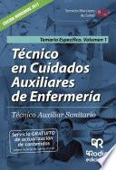 Técnico En Cuidados Auxiliares De Enfermería. Técnico Auxiliar Sanitario. Temario Específico Volumen 1