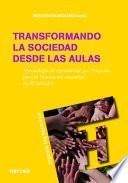 Transformando La Sociedad Desde Las Aulas