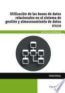 Uf0348   Utilización De Las Bases De Datos Relacionales En El Sistema De Gestión Y Almacenamiento De Datos