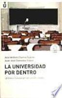 Universidad Por Dentro, La: Cómo Funcionan Las Universidades