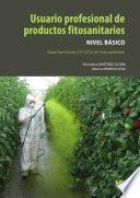 libro Usuario Profesional De Productos Fitosanitarios. Nivel Básico