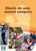 Diario De Una Mamá Canguro. Manual De Porteo Adaptado