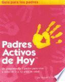 libro Padres Activos De Hoy Parent S Guide