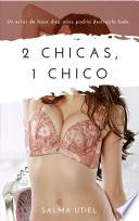 2 Chicas, 1 Chico