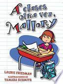 libro A Clases Otra Vez, Mallory (back To School, Mallory)