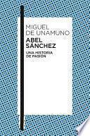 Abel Sánchez Una Historia De Pasión