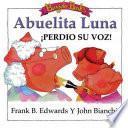 Abuelita Luna Perdió Su Voz!
