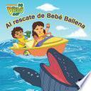 libro Al Rescate De Bebé Ballena (go, Diego, Go!)