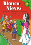 Blanca Nieves (snow White): Versisn Del Cuento De Los Hermanos Grimm (a Retelling Of The Grimms Fairy Tale)