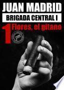 Brigada Central I: 1, Flores, El Gitano