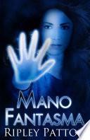 Crónicas Del Pss 1: Mano Fantasma