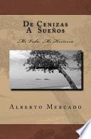 De Cenizas A Suenos / From Ash To Dreams