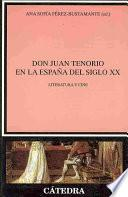 Don Juan Tenorio En La Espana Del Siglo Xx / Don Juan Tenorio In The Spain During The Xx Century