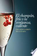 El Champán, Frío Y La Venganza, Caliente